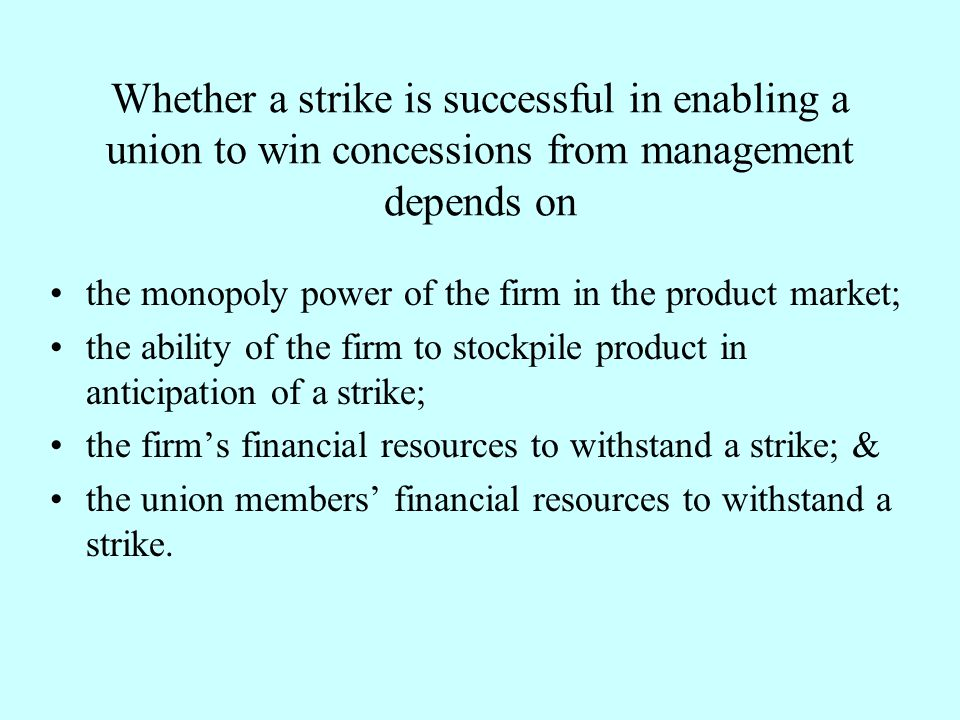 Whether a strike is successful in enabling a union to win concessions from management depends on