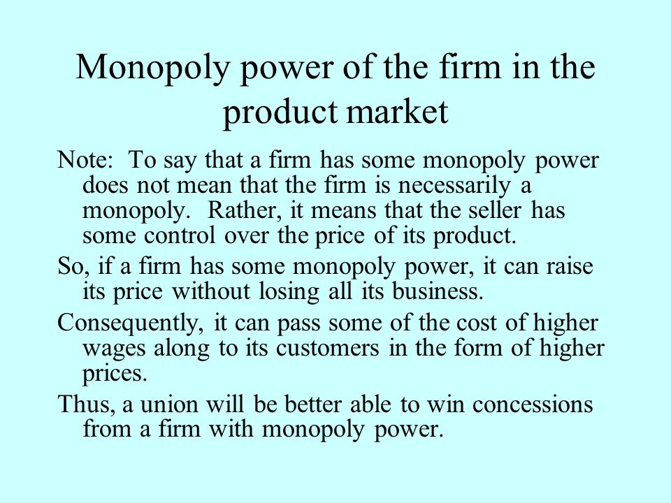 Monopoly power of the firm in the product market