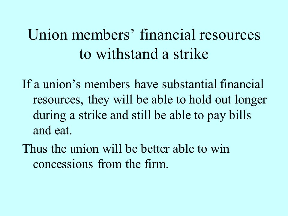 Union members' financial resources to withstand a strike