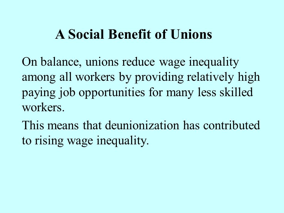 A Social Benefit of Unions