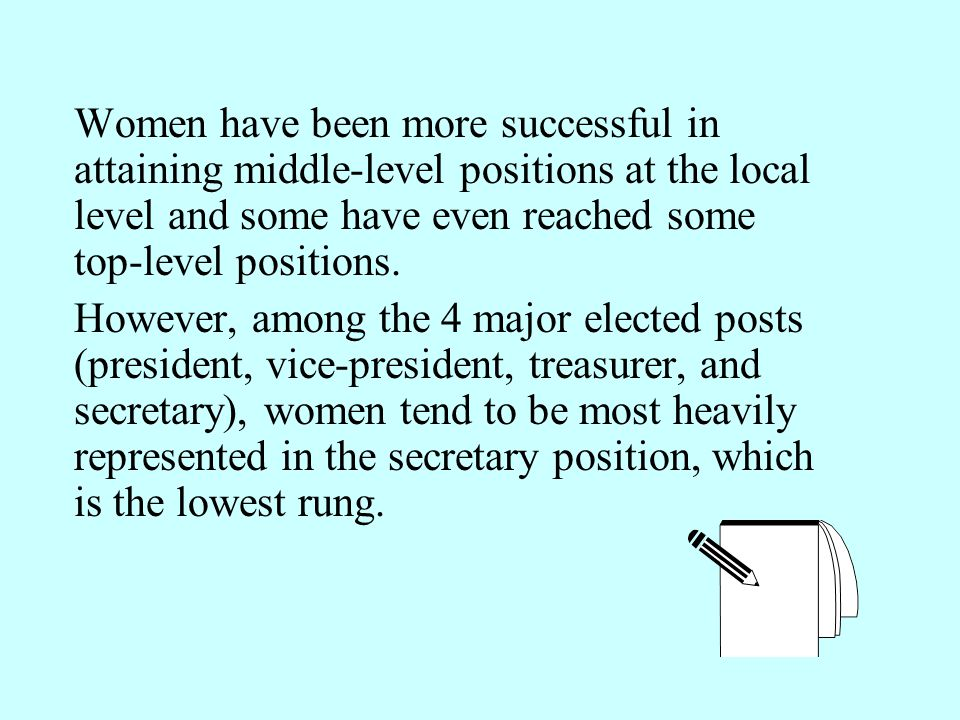 Women have been more successful in attaining middle-level positions at the local level and some have even reached some top-level positions.