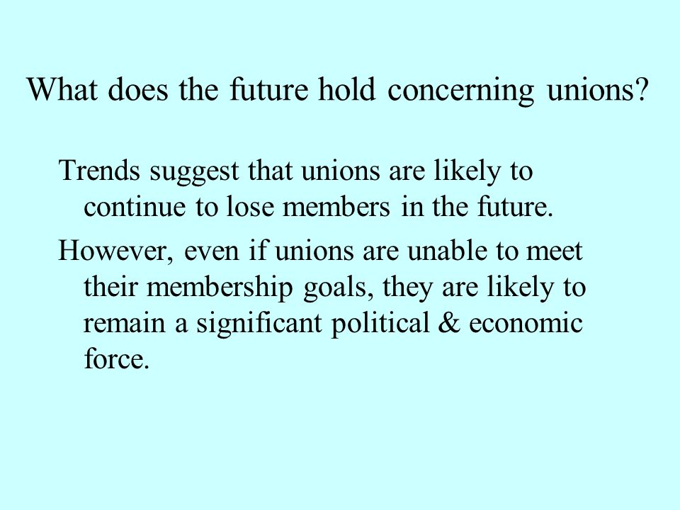 What does the future hold concerning unions