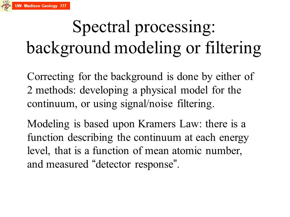 Spectral processing: background modeling or filtering