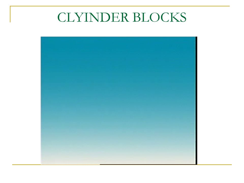 CLYINDER BLOCKS