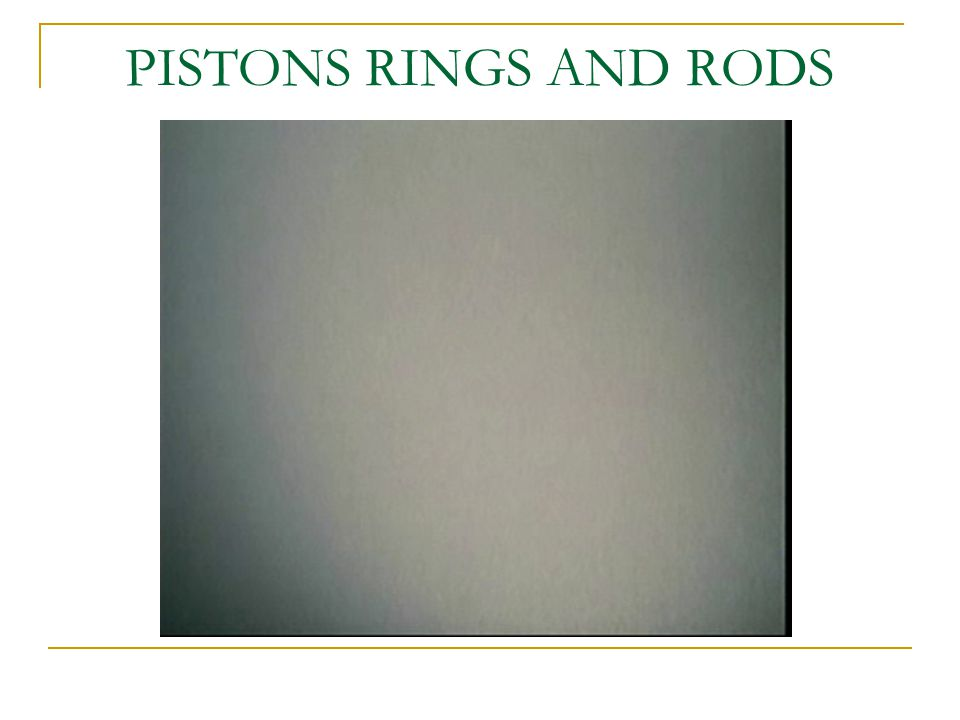 PISTONS RINGS AND RODS