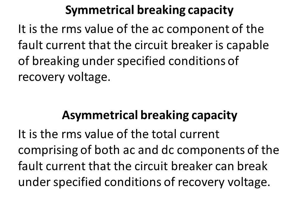 Symmetrical breaking capacity