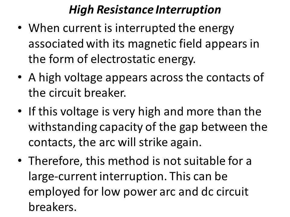 High Resistance Interruption
