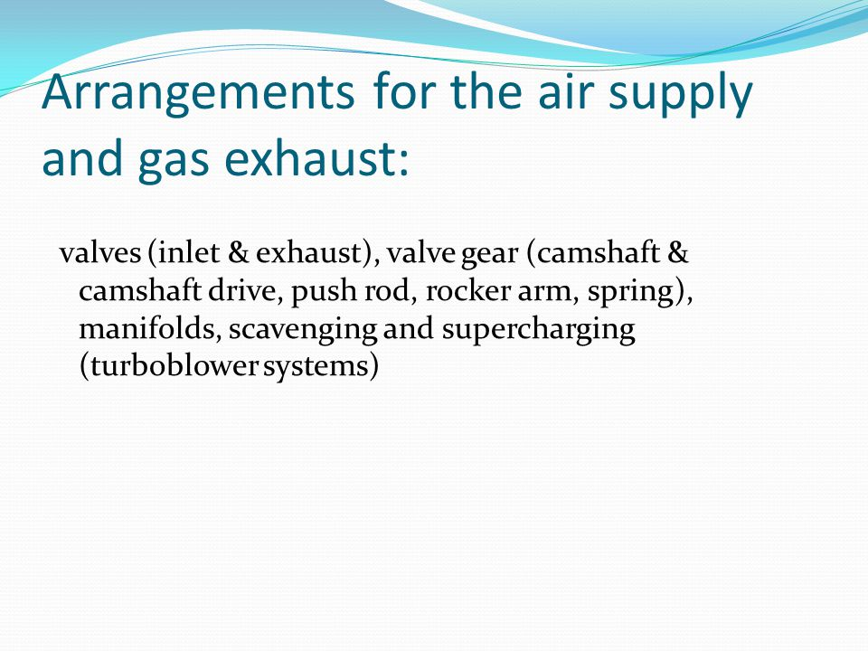 Arrangements for the air supply and gas exhaust:
