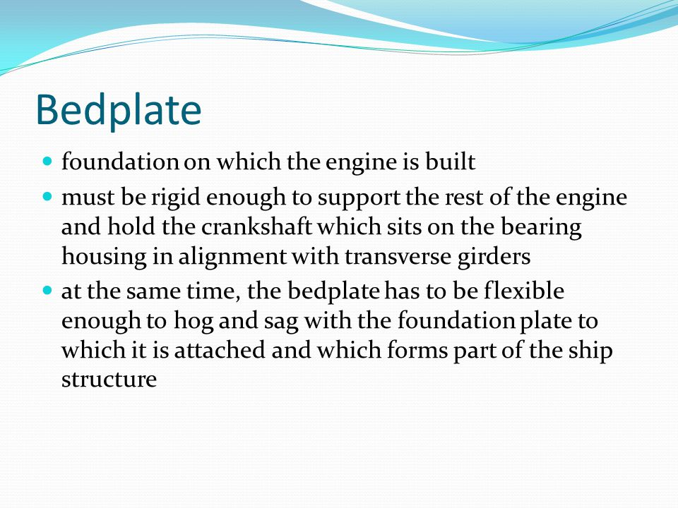 Bedplate foundation on which the engine is built