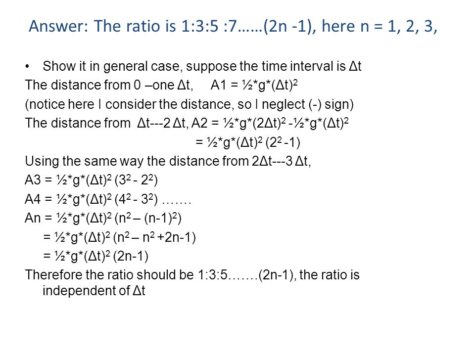 Answer: The ratio is 1:3:5 :7……(2n -1), here n = 1, 2, 3,