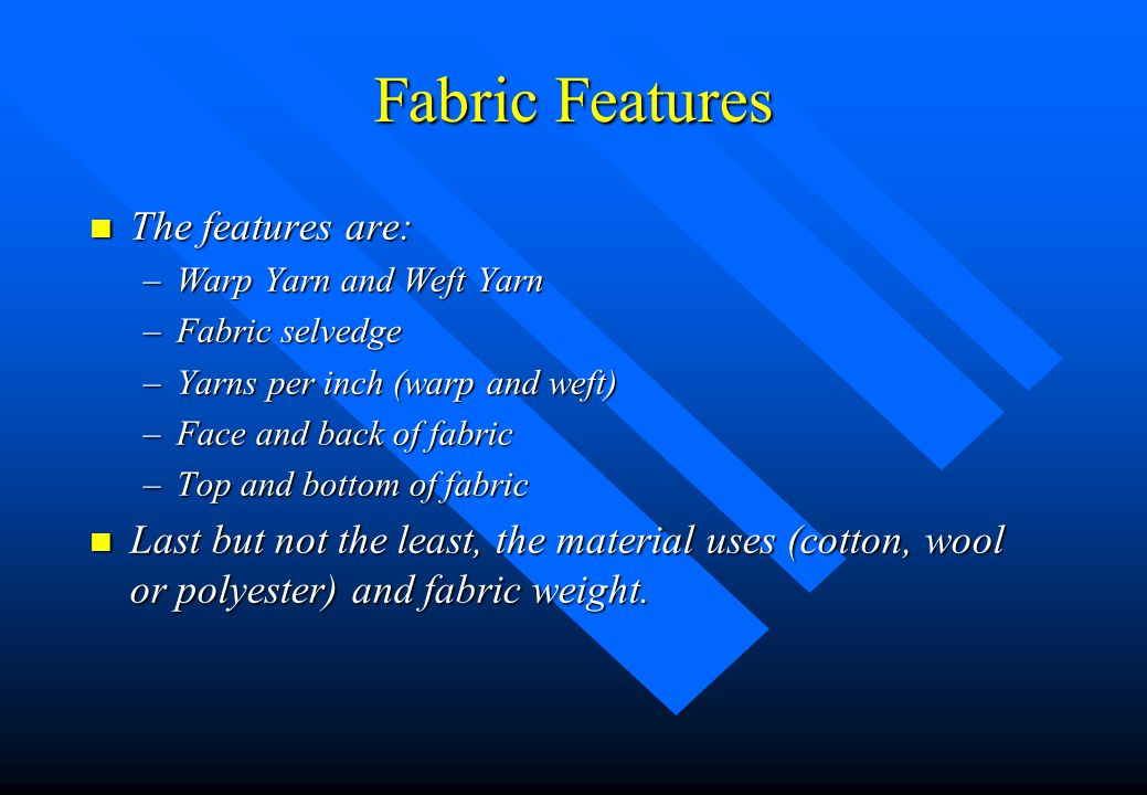 Fabric Features The features are: