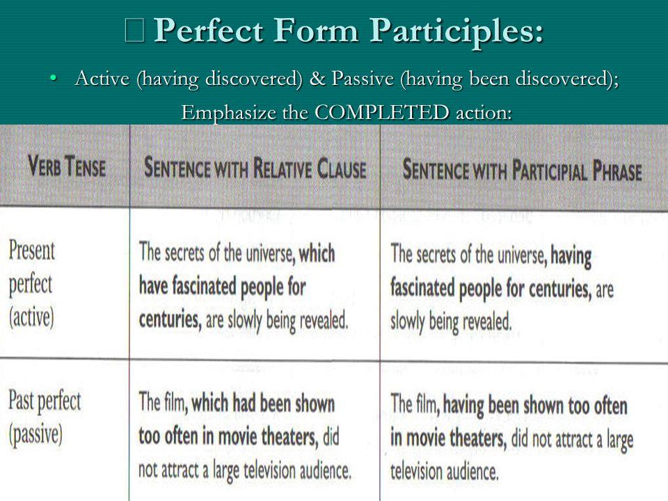 ※Perfect Form Participles: