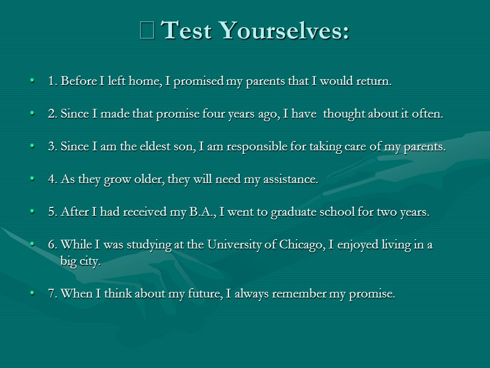 ※Test Yourselves: 1. Before I left home, I promised my parents that I would return.
