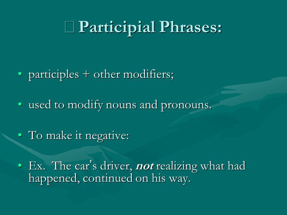 ※Participial Phrases: