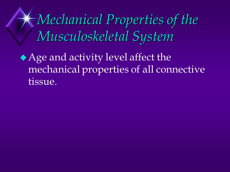 Mechanical Properties of the Musculoskeletal System