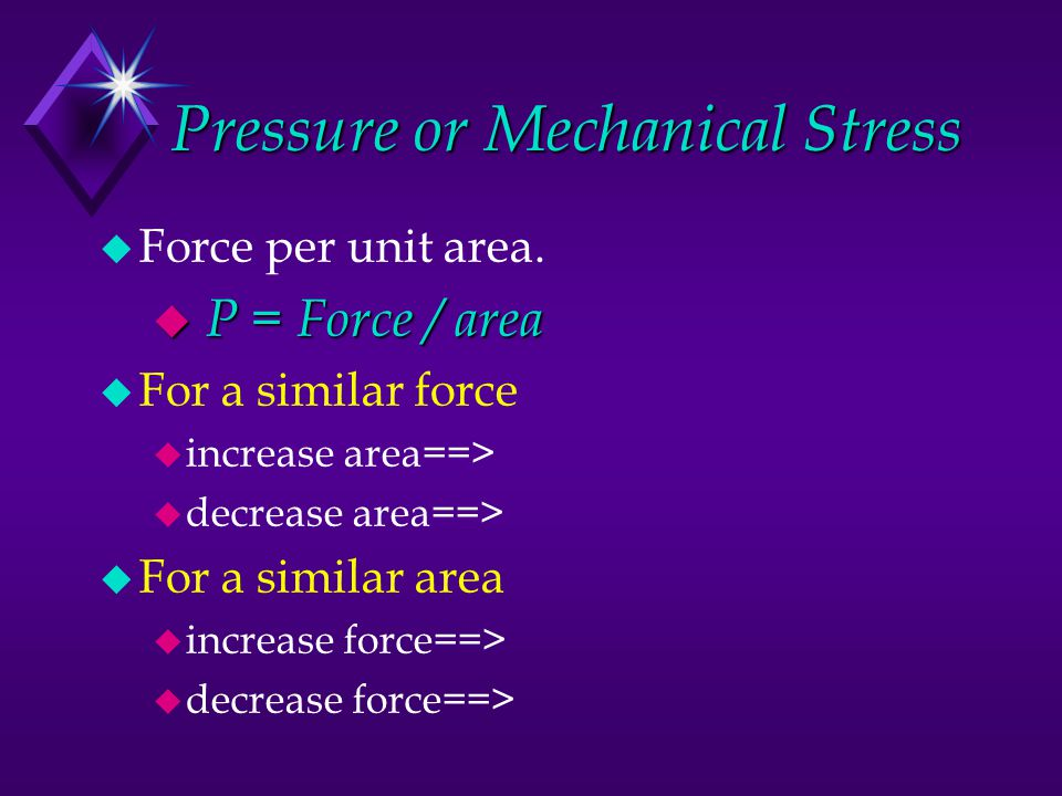 Pressure or Mechanical Stress