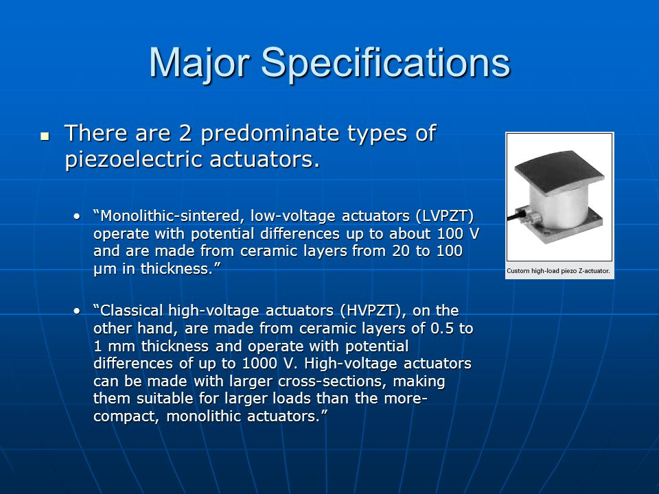 Major Specifications There are 2 predominate types of piezoelectric actuators.