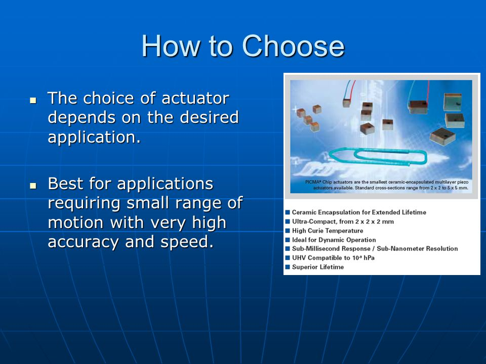 How to Choose The choice of actuator depends on the desired application.
