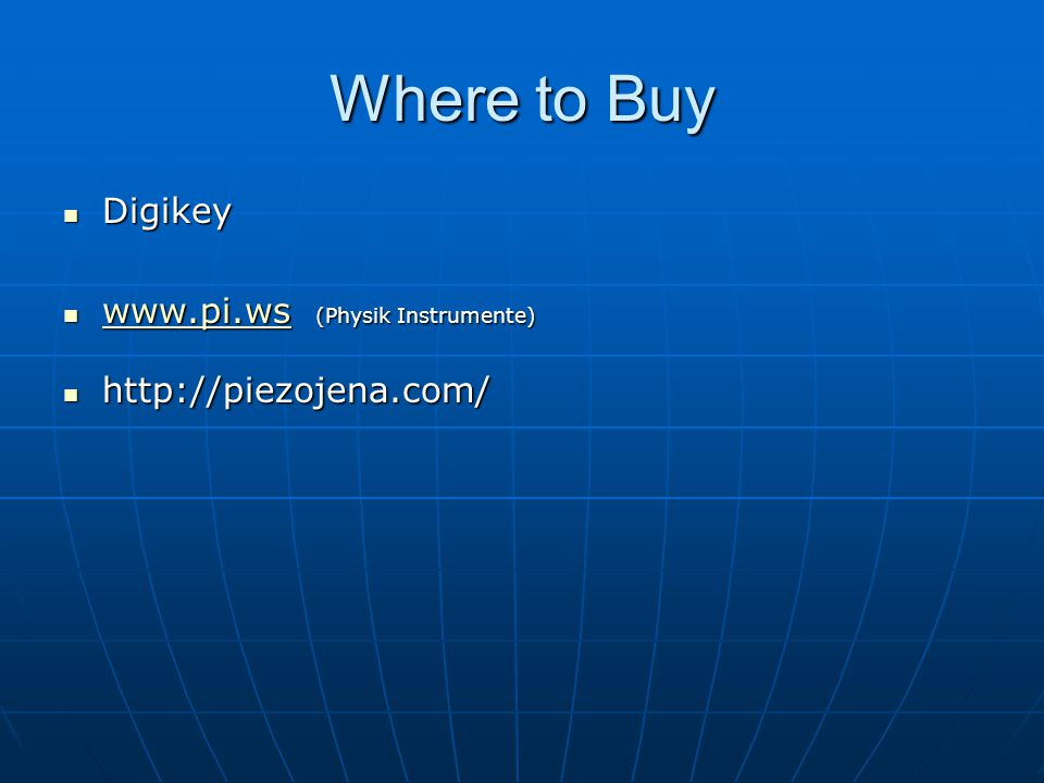 Where to Buy Digikey www.pi.ws (Physik Instrumente)