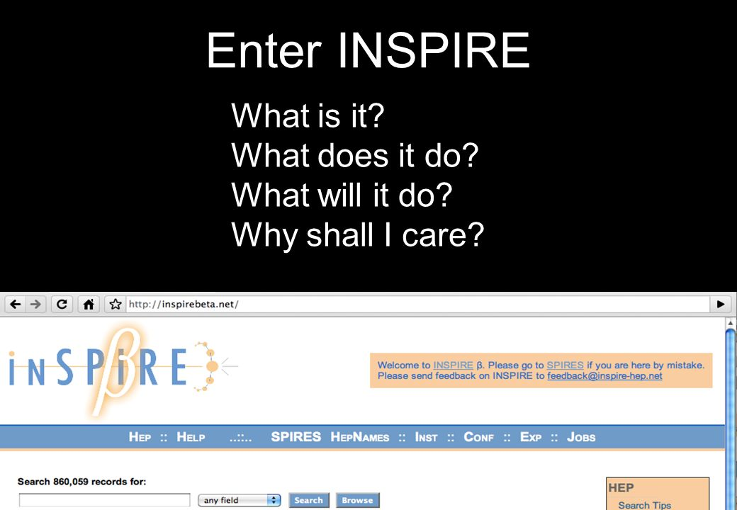 Enter INSPIRE What is it What does it do What will it do