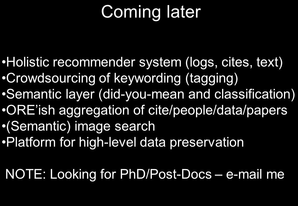 Coming later Holistic recommender system (logs, cites, text)