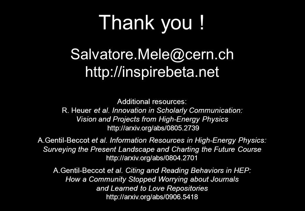Thank you ! Salvatore.Mele@cern.ch http://inspirebeta.net