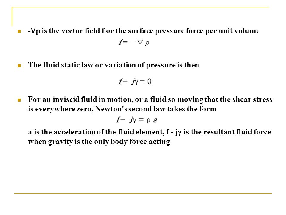 -∇p is the vector field f or the surface pressure force per unit volume
