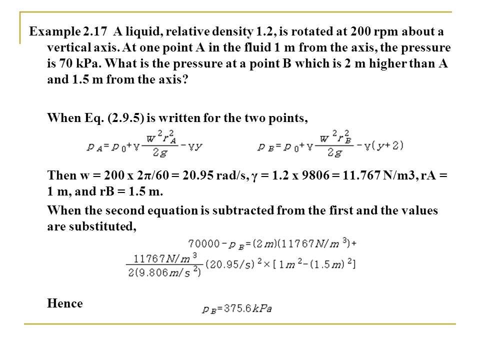 Example 2. 17 A liquid, relative density 1