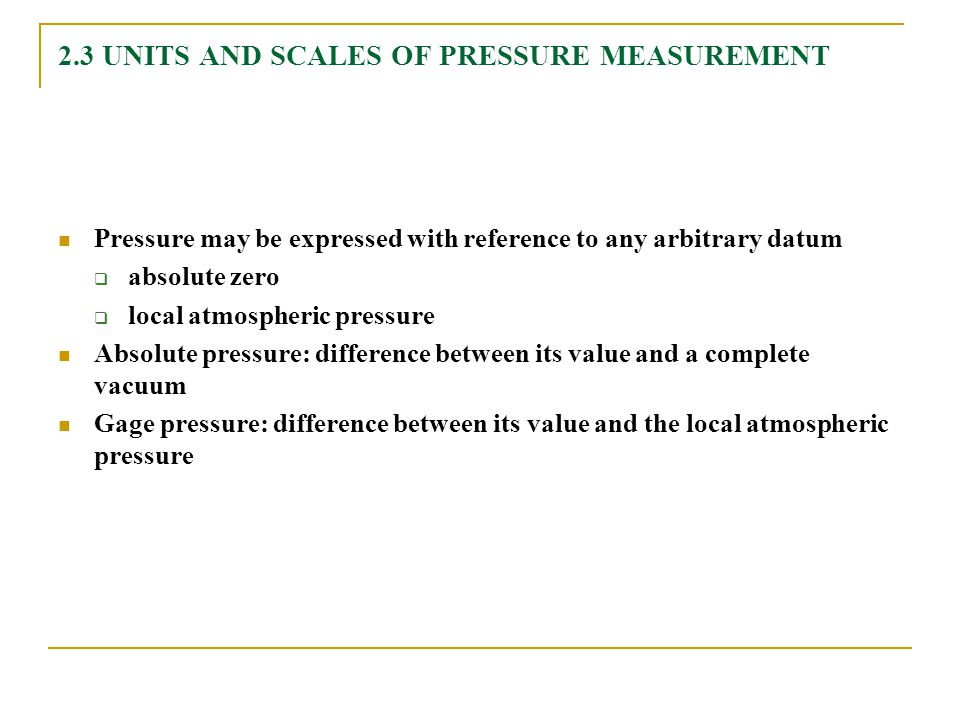 2.3 UNITS AND SCALES OF PRESSURE MEASUREMENT