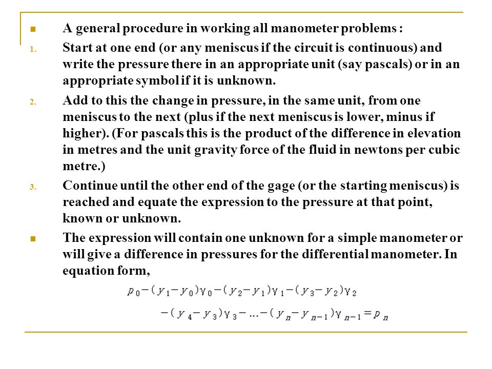 A general procedure in working all manometer problems :