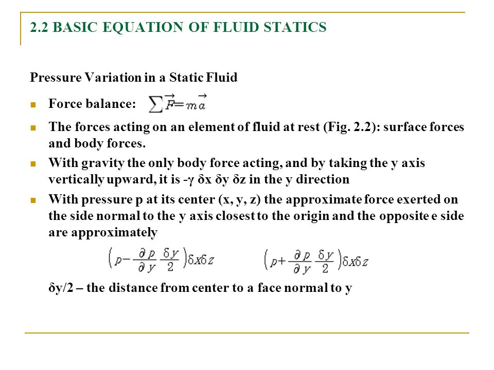 2.2 BASIC EQUATION OF FLUID STATICS