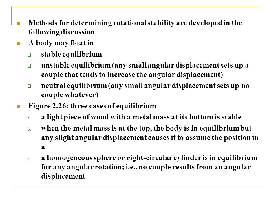 Methods for determining rotational stability are developed in the following discussion