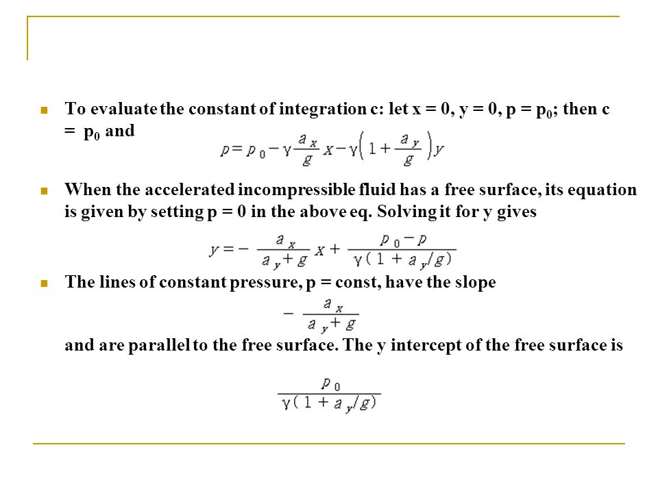 To evaluate the constant of integration c: let x = 0, y = 0, p = p0; then c = p0 and
