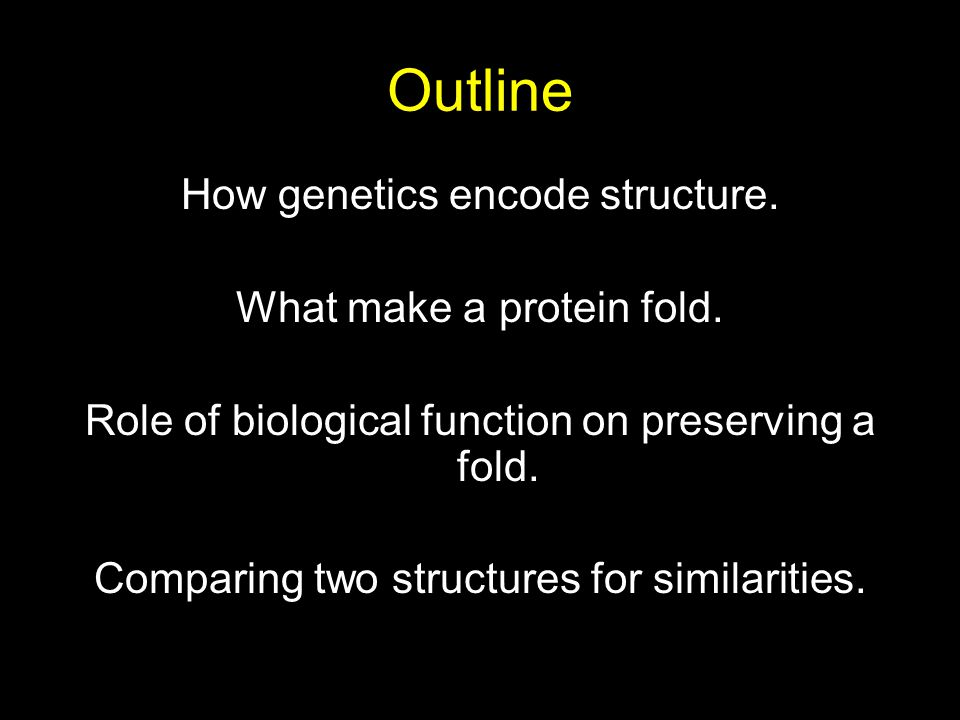 Outline How genetics encode structure. What make a protein fold.