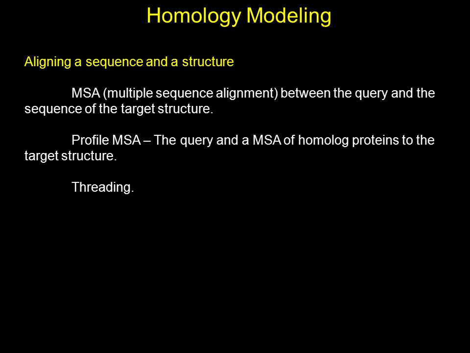 Homology Modeling Aligning a sequence and a structure