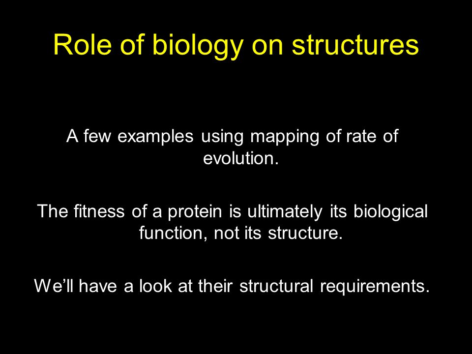 Role of biology on structures