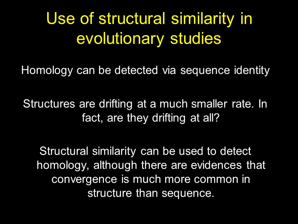 Use of structural similarity in evolutionary studies