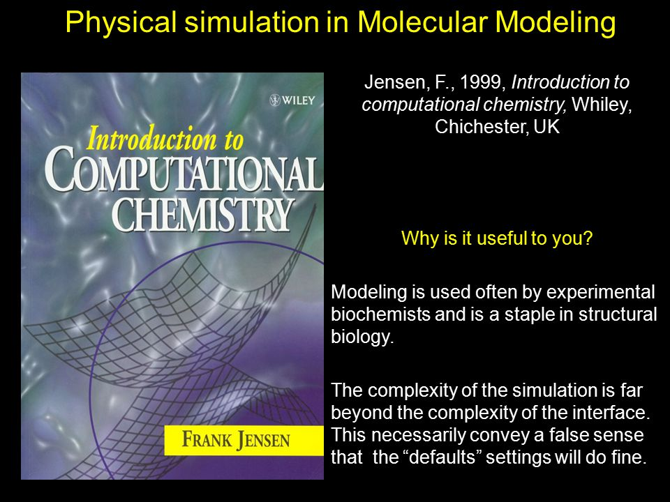 Physical simulation in Molecular Modeling