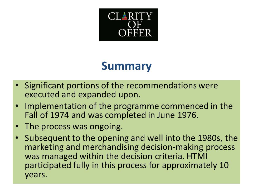 Summary Significant portions of the recommendations were executed and expanded upon.