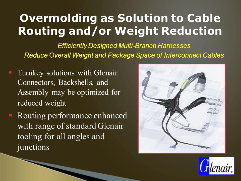 Overmolding as Solution to Cable Routing and/or Weight Reduction