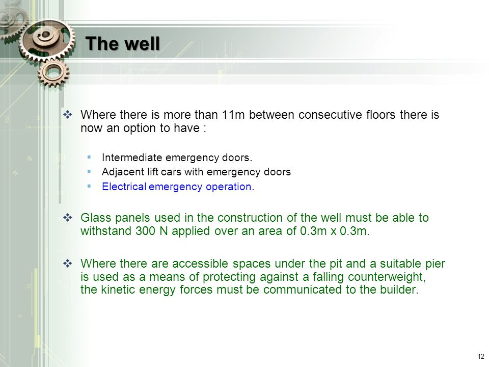 The well Where there is more than 11m between consecutive floors there is now an option to have : Intermediate emergency doors.