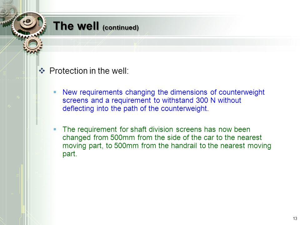 The well (continued) Protection in the well: