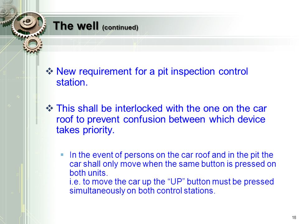 The well (continued) New requirement for a pit inspection control station.
