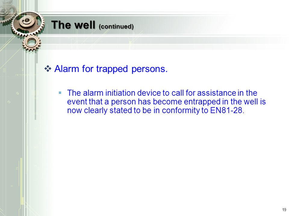The well (continued) Alarm for trapped persons.