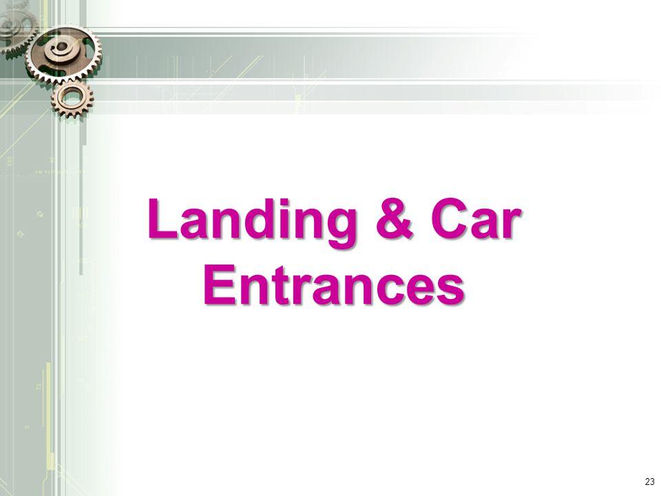 Landing & Car Entrances