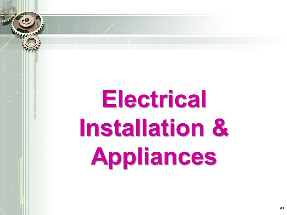 Electrical Installation & Appliances