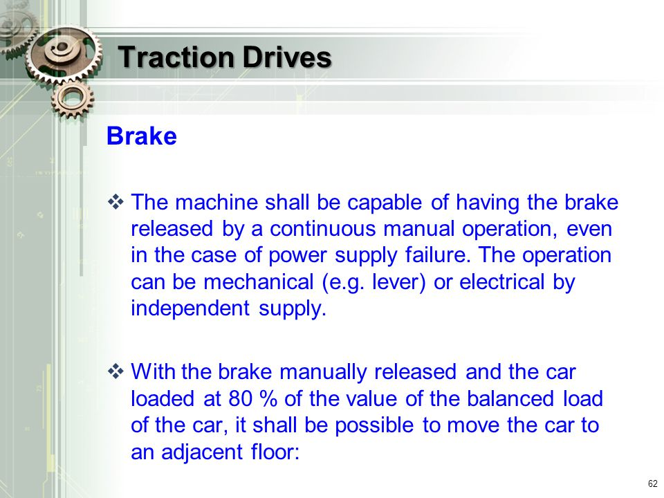 Traction Drives Brake.