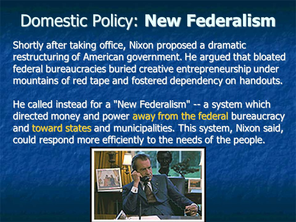 Domestic Policy: New Federalism