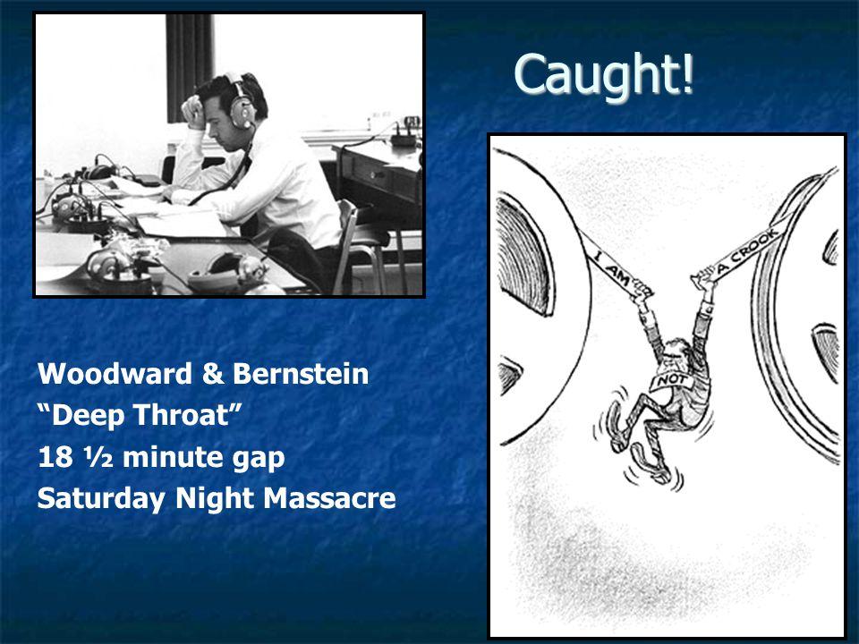 Caught! Woodward & Bernstein Deep Throat 18 ½ minute gap
