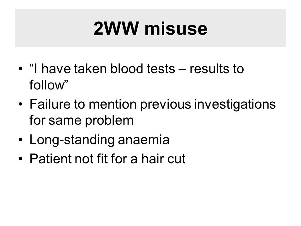 2WW misuse I have taken blood tests – results to follow